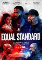 Cover image for Equal standard [videorecording DVD]