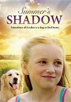 Cover image for Summer's shadow [videorecording DVD]