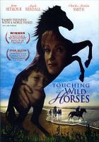 Cover image for Touching wild horses