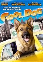 Cover image for Cool dog [videorecording DVD]