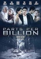 Imagen de portada para Parts per billion [videorecording DVD]