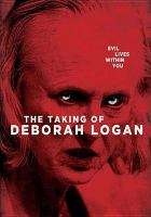 Cover image for The taking of Deborah Logan [videorecording DVD]