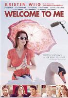 Cover image for Welcome to Me [videorecording DVD]