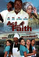 Cover image for Act of faith [videorecording DVD]