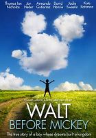 Cover image for Walt before Mickey [videorecording DVD]