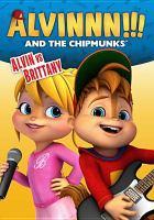 Cover image for Alvinnn!!! and the chipmunks. Alvin vs Brittany [videorecording DVD]