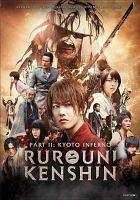 Cover image for Kyoto inferno. Part 2 [videorecording DVD] : Rurouni Kenshin.