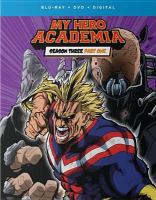 Cover image for My hero Academia. Season 3, part 1 [videorecording Blu-ray]