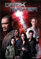 Cover image for Dark matter. Season 3, Complete [videorecording DVD]