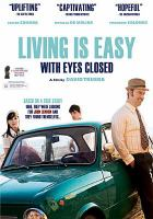 Cover image for Living is easy with eyes closed [videorecording DVD]