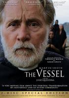 Cover image for The vessel [videorecording DVD] (Martin Sheen version)