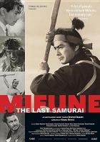 Cover image for Mifune [videorecording DVD] : the last samurai : a documentary about Toshiro Mifune