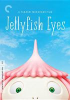 Cover image for Jellyfish eyes [videorecording DVD]
