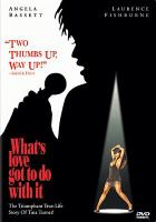 Cover image for What's love got to do with it [videorecording DVD]