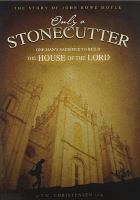 Cover image for Only a stonecutter the story of John Rowe Moyle