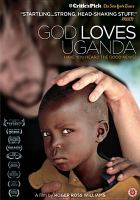 Cover image for God loves Uganda [videorecording DVD]