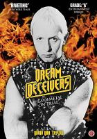 Cover image for Dream deceivers [videorecording DVD] : heavy metal on trial