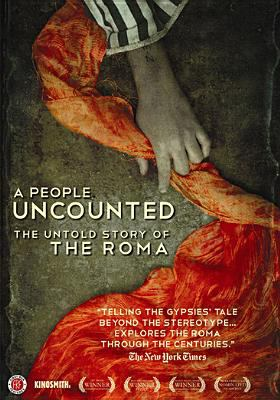 Cover image for A people uncounted [videorecording DVD] : the untold story of the Roma