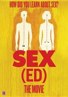 Cover image for Sex (ed), the movie [videorecording DVD] : how did you learn about sex?