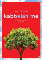 Cover image for Kabbalah me [videorecording DVD] : A spiritual journey into the world of Jewish mysticism