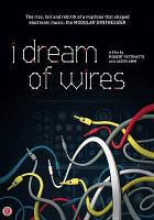 Cover image for I dream of wires [videorecording DVD]
