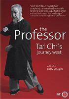 Cover image for The professor [videorecording DVD] : tai chi's journey west