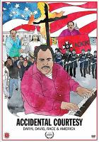 Cover image for Accidental courtesy [videorecording DVD] : Daryl Davis, race & America