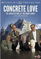 Cover image for Concrete love [videorecording DVD] : the architecture of the BÞohm family
