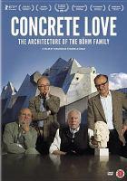 Imagen de portada para Concrete love [videorecording DVD] : the architecture of the BÞohm family
