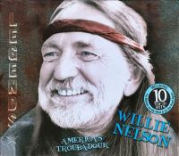 Cover image for Willie Nelson [sound recording CD] : America's troubadour