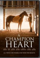 Cover image for A champion heart [videorecording DVD]