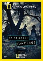 Cover image for Is it real? Vampires [videorecording DVD]