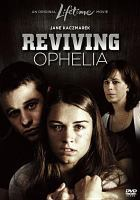 Cover image for Reviving Ophelia [videorecording DVD]