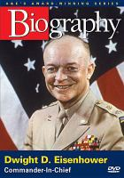 Cover image for Dwight D. Eisenhower [videorecording DVD] : Commander-in-chief.