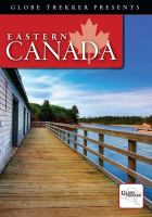 Cover image for Eastern Canada [videorecording DVD]