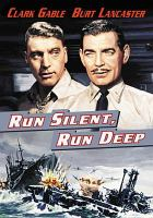 Cover image for Run silent, run deep [videorecording DVD]