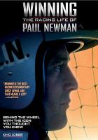 Cover image for Winning [videorecording DVD] : the racing life of Paul Newman