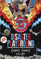 Cover image for Disaster playground [videorecording DVD]
