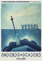 Cover image for Vessel [videorecording DVD]