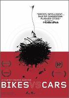 Cover image for Bikes vs cars [videorecording DVD]