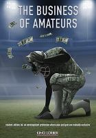 Cover image for The business of amateurs [videorecording DVD]