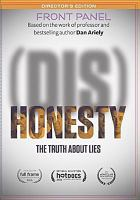 Cover image for (Dis)honesty [videorecording DVD] : the truth about lies