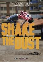 Cover image for Shake the dust [videorecording DVD]
