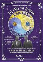 Cover image for Dying to know [videorecording DVD] : Ram Dass & Timothy Leary