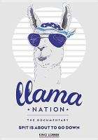 Cover image for Llama nation [videorecording DVD] : the documentary