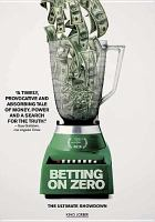 Cover image for Betting on zero [videorecording DVD]