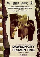 Cover image for Dawson City : frozen time [videorecording DVD]