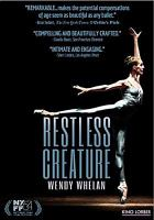 Cover image for Restless creature : Wendy Whelan [videorecording DVD]