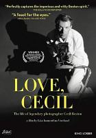 Cover image for Love, Cecil [videorecording DVD] : the life of legendary photographer Cecil Beaton