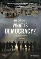 Cover image for What is democracy? [videorecording DVD]